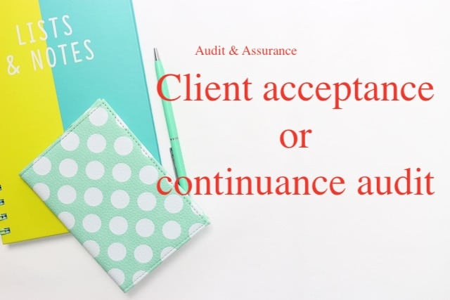 Client acceptance or continuance audit