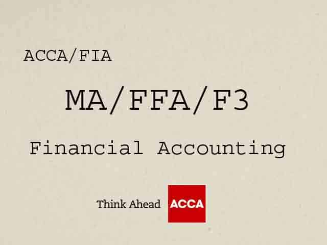 ACCA Financial Accounting MA FFA F3