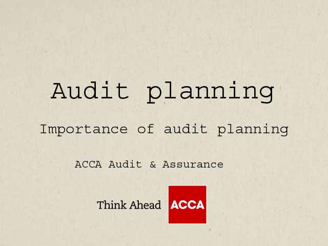 Audit planning Importance of audit planning