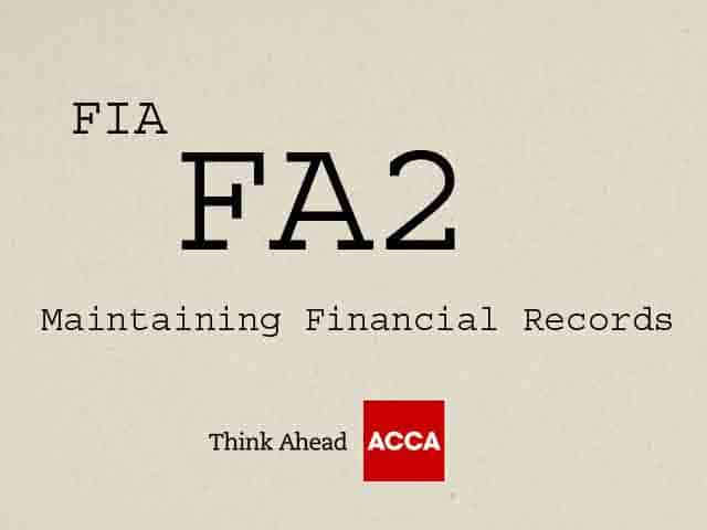 ACCA FIA FA2 Maintaining Financial Records