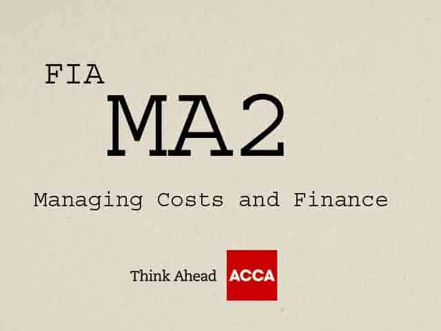 ACCA FIA MA2 Managing Costs and Finance