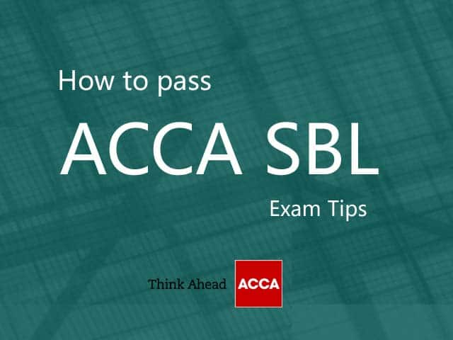 How to pass ACCA SBL - Tips and Techniques